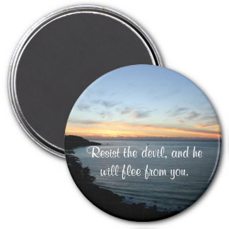 Resist the devil, and he will flee from you. 3 inch round magnet
