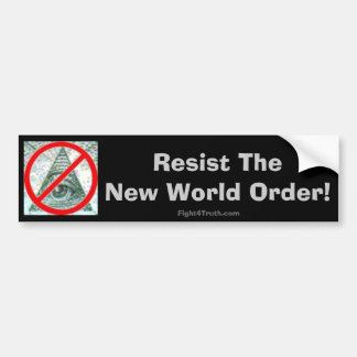 Resist the New World Order - bumper sticker Car Bumper Sticker