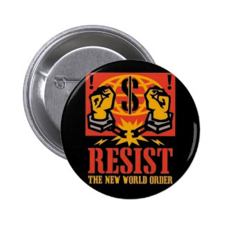 Resist the New World Order pin