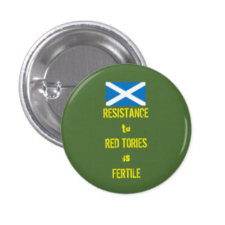 Resist the Red Tories Scottish Independence Badge Buttons