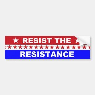 Resist the Resistance Pro Conservative Bumper Sticker
