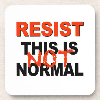 Resist - This is Not Normal Beverage Coaster