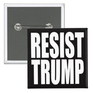 """RESIST TRUMP"" BUTTON"