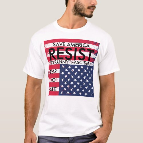 Resist Tyranny Fascism Fear and Hate t_shirt