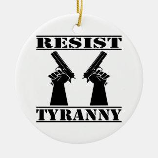 Resist Tyranny  Pistols Ceramic Ornament