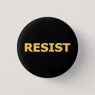 RESIST - Yellow on Black Pinback Button