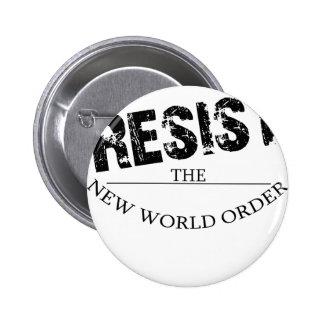 Resista el nuevo orden mundial pin