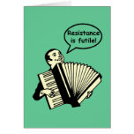 Resistance is futile! (Accordion) Greeting Card