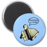 Resistance is futile! (Accordion) 2 Inch Round Magnet