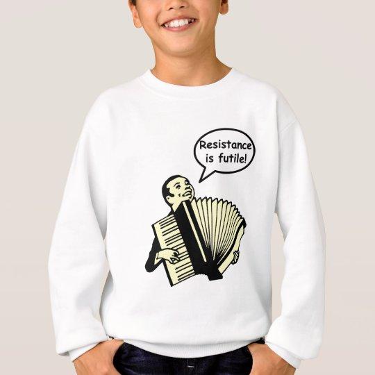 Resistance is futile! (Accordion) Sweatshirt