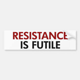 Resistance Is Futile Bumper Sticker