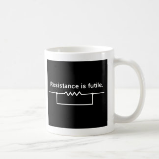 Resistance is futile. coffee mug