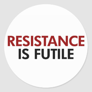 Resistance Is Futile Stickers