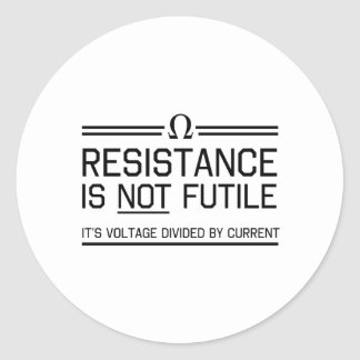 Resistance Is Not Futile Classic Round Sticker