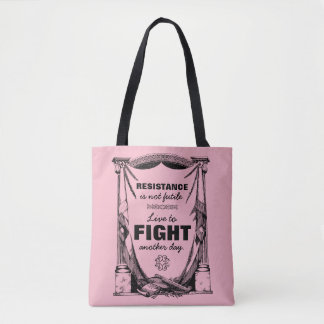 Resistance Is Not Futile Live to Fight Another Day Tote Bag