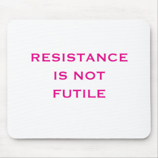 Resistance is NOT Futile Mouse Pad