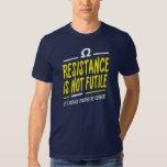 Resistance is not futile t shirt