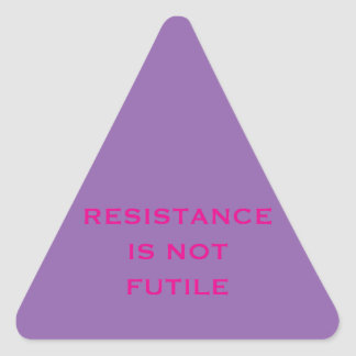 Resistance is NOT Futile Triangle Sticker