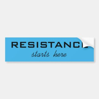 Resistance Starts Here, black text on bright blue Bumper Sticker