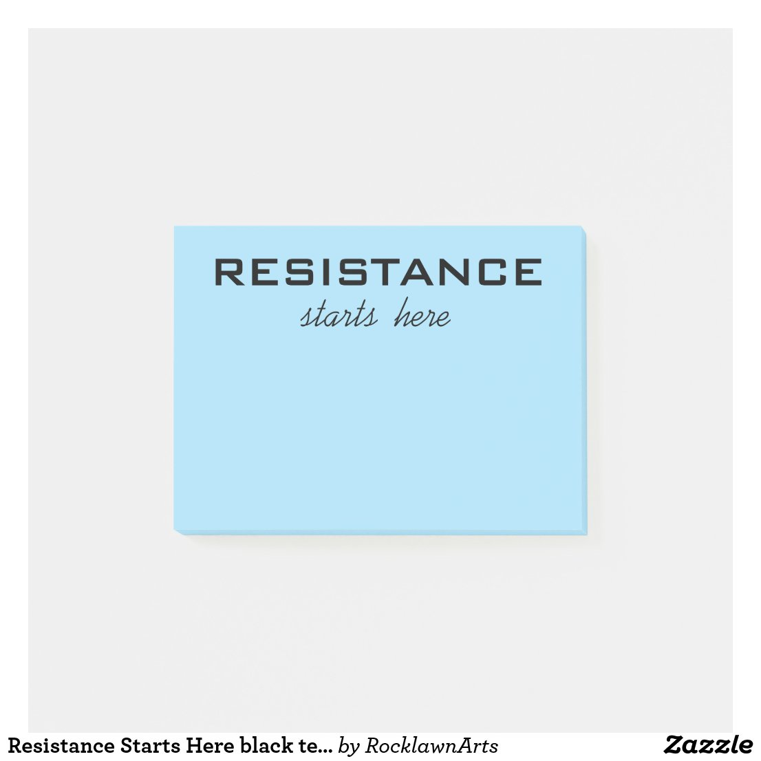 Resistance Starts Here black text on light blue Post-it Notes