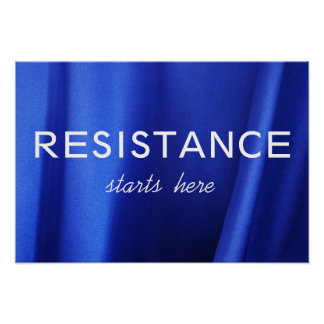 Resistance Starts Here on Blue Silk Abstract Photo Poster