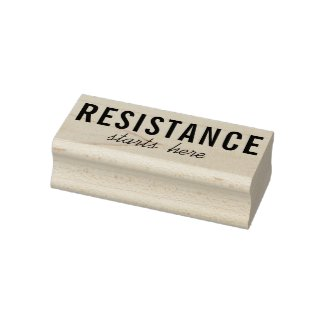 Resistance Starts Here political protest Rubber Stamp