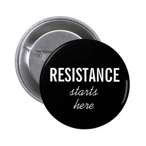 Resistance Starts Here, white text on black button