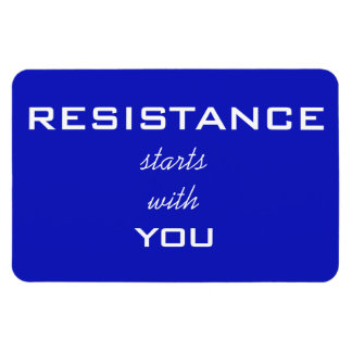 Resistance Starts With You, white text on blue Magnet