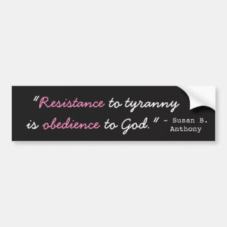 RESISTANCE TO TYRANNY Bumper Sticker