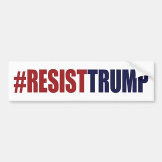 #ResistTrump Resist President Trump - Anti Trump Bumper Sticker