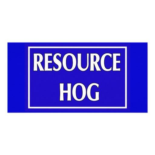 Resource Hog Photo Card