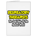 Resp. Therapists...Cool Kids of Med World Card