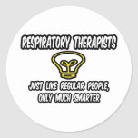 Resp Therapists...Regular People, Only Smarter Round Sticker