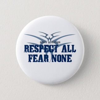 Respect All Fear None Button