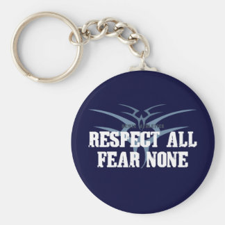 Respect All Fear None Key Chain