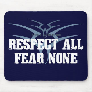 Respect All Fear None Mouse Pad