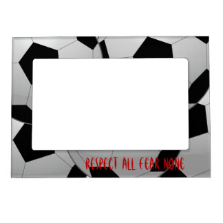 Respect All Fear None Soccer Ball Picture Frame Magnet