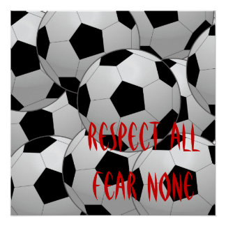 Respect All, Fear None Soccer Ball Poster