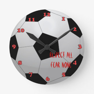 Respect All, Fear None Soccer Ball Red Numbers Round Clock