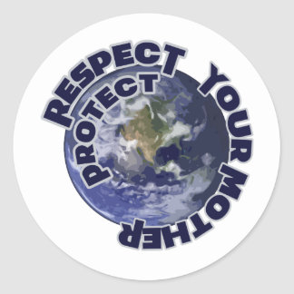 Respect and Protect your Mother Earth Classic Round Sticker