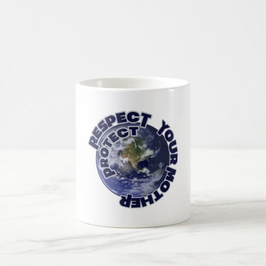 Respect and Protect your Mother Earth Coffee Mug