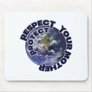 Respect and Protect your Mother Earth Mousepads