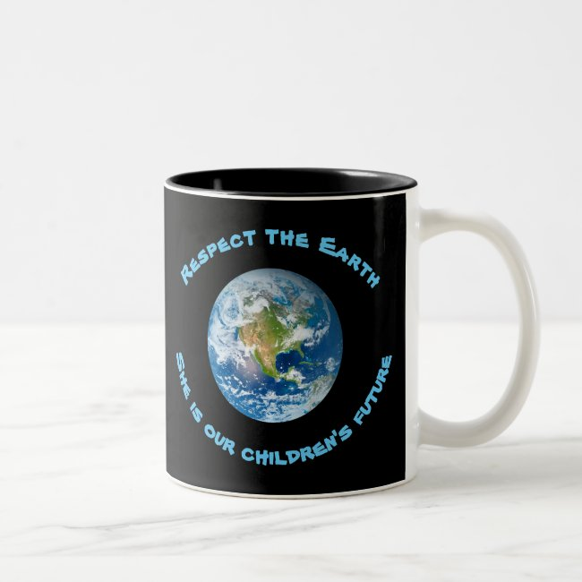 Respect Childrens Future of Planet Earth Mug