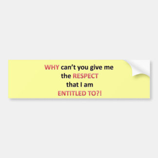 Respect Entitlement Bumper Sticker