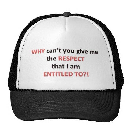 Respect Entitlement Trucker Hat