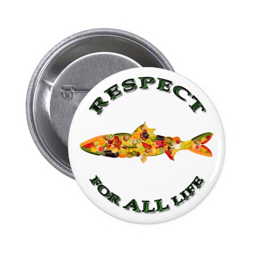Respect for ALL life - vegetarian fish 2 Inch Round Button