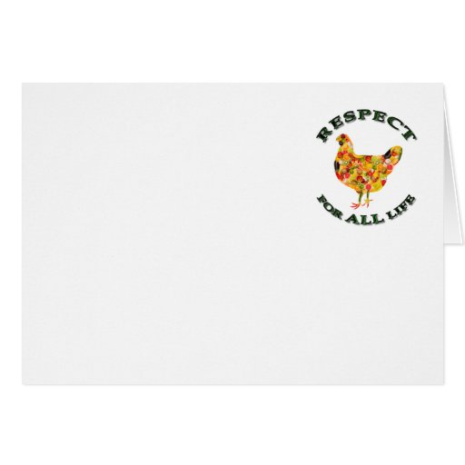Respect for ALL life - vegetarian fowl Cards