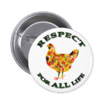 Respect for ALL life - vegetarian fowl Pins