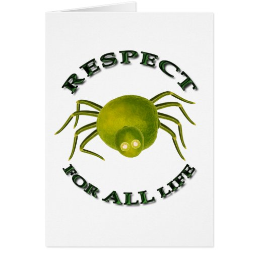 Respect for ALL life - vegetarian spider Greeting Card