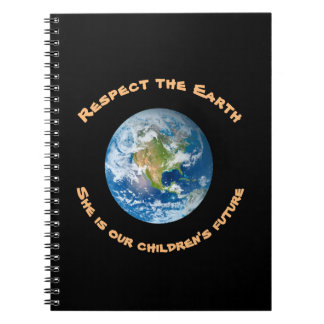 Respect Future of Planet Earth Notebook